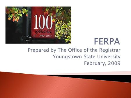 Prepared by The Office of the Registrar Youngstown State University February, 2009.