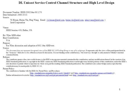 1 DL Unicast Service Control Channel Structure and High Level Design Document Number: IEEE C80216m-08/1270 Date Submitted: 2008-10-31 Source: Yi Hsuan,