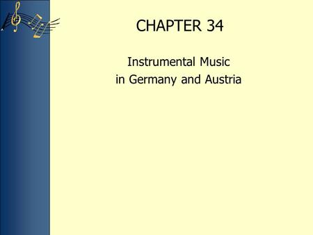 CHAPTER 34 Instrumental Music in Germany and Austria.