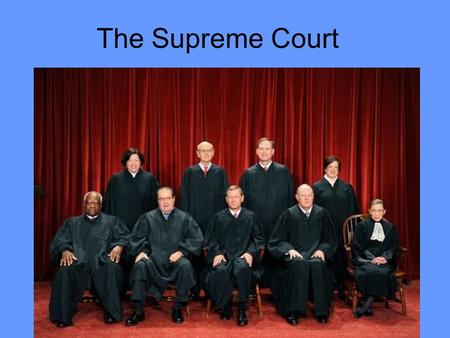 The Supreme Court. I.Background A.Only court mentioned in Const. (Article III) B.Consists of 8 Associate Justices and 1 Chief Justice 1.Number of Justices.