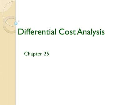 Differential Cost Analysis