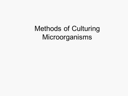 Methods of Culturing Microorganisms. Specimen Collection.
