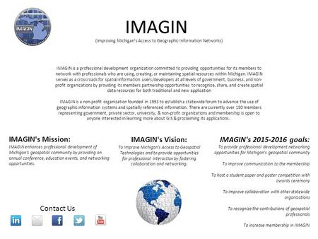 IMAGIN IMAGIN is a professional development organization committed to providing opportunities for its members to network with professionals who are using,
