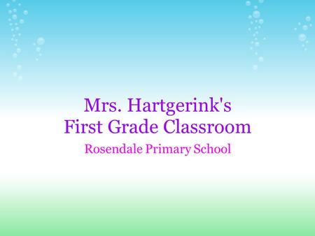 Mrs. Hartgerink's First Grade Classroom Rosendale Primary School.