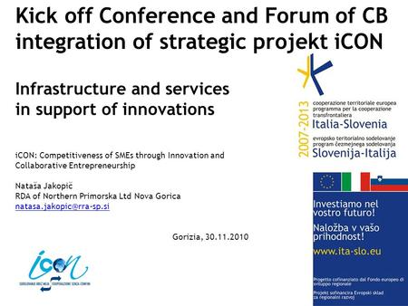 Kick off Conference and Forum of CB integration of strategic projekt iCON Infrastructure and services in support of innovations iCON: Competitiveness of.