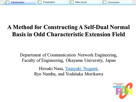 Introduction PreparationMain result Conclusion A Method for Constructing A Self-Dual Normal Basis in Odd Characteristic Extension Field Department of Communication.
