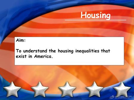 Housing Aim: To understand the housing inequalities that exist in America.