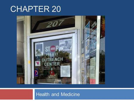 CHAPTER 20 Health and Medicine. Chapter Outline  Health and Medicine in Global Perspective  Issues of Healthcare in the United States  Medicine and.