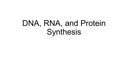 "DNA, RNA, and Protein Synthesis. Function of DNA as ""master"" program DNA codes for the primary structure of a protein which impacts the tertiary structure,"