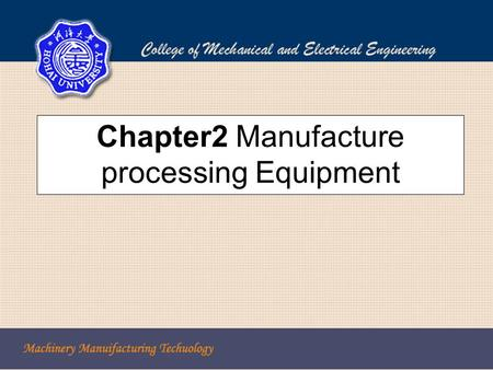 Chapter2 Manufacture processing Equipment. Section1 Basic knowledge in the metal cutting process.