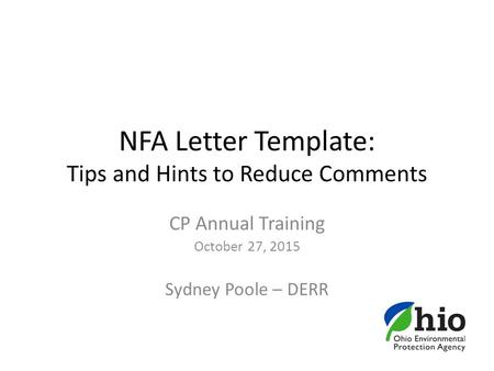 NFA Letter Template: Tips and Hints to Reduce Comments CP Annual Training October 27, 2015 Sydney Poole – DERR.