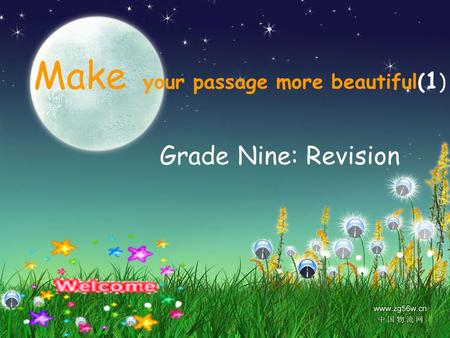 Grade Nine: Revision Make your passage more beautiful( 1 )