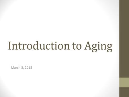 Introduction to Aging March 3, 2015. What happens when we age? The integumentary system consists of _____, _____ and _____. o Stem cell production declines.