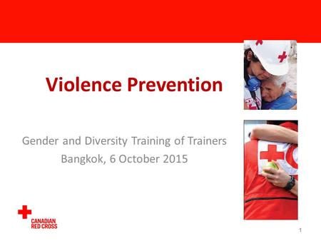 Violence Prevention Gender and Diversity Training of Trainers Bangkok, 6 October 2015 1.