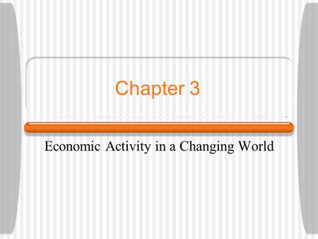 Economic Activity in a Changing World