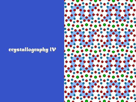 Crystallography l v. Useful concept for crystallography & diffraction Lattice planes Think of sets of planes in lattice - each plane in set parallel to.