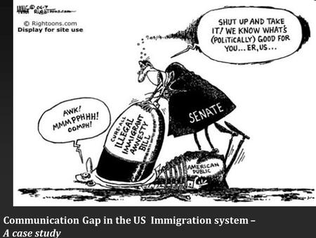 Communication Gap in the US Immigration system – A case study.