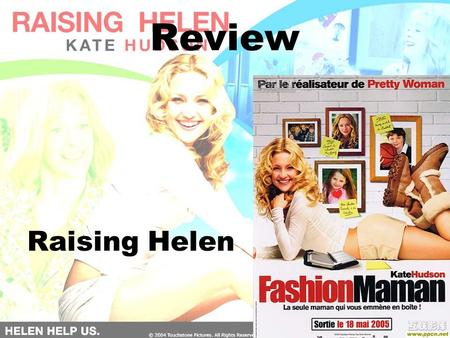 Review Raising Helen. Agenda Characters Summary Pictures & Paragraph Writing Clip of Movie Paragraph Writing.