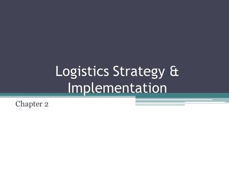 Logistics Strategy & Implementation