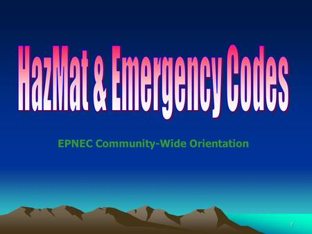 1 EPNEC Community-Wide Orientation 2 JCAHO Standards 2006 Environment of Care (EOC) EC 1.10 – Safety Management EC 2.10 - Security Management EC 3.10.