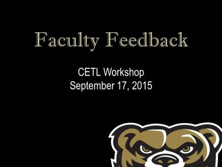 Faculty Feedback CETL Workshop September 17, 2015.