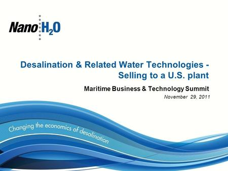 Desalination & Related Water Technologies - Selling to a U.S. plant Maritime Business & Technology Summit November 29, 2011.
