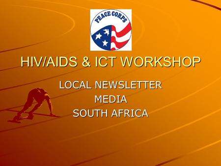 HIV/AIDS & ICT WORKSHOP LOCAL NEWSLETTER MEDIA SOUTH AFRICA.