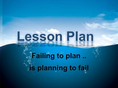Failing to plan .. is planning to fail