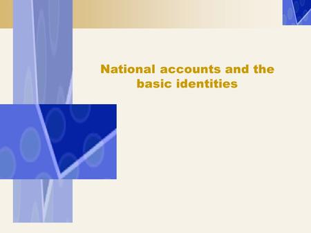 National accounts and the basic identities. Spanish national accounts  GDP: The GDP of a country is defined as the total market value of all final goods.