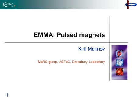 EMMA: Pulsed magnets Kiril Marinov MaRS group, ASTeC, Daresbury Laboratory 1.