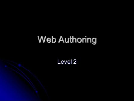 Web Authoring Level 2. Course Details Single Unit of the level 2 OCR iMedia qualification Single Unit of the level 2 OCR iMedia qualification Software.