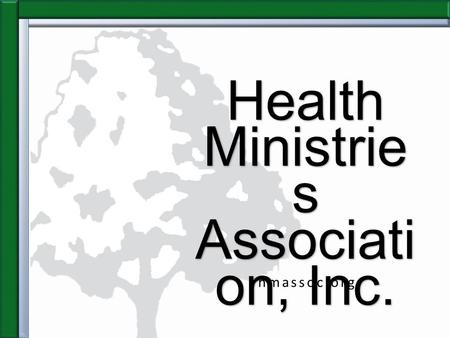 Health Ministrie s Associati on, Inc. hmassoc.org.