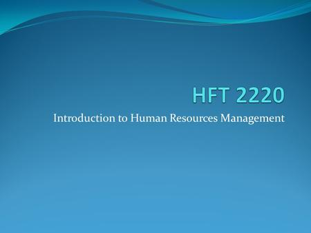 Introduction to Human Resources Management. Question? What is Human Resources Management?