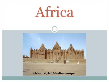 Africa African styled Muslim mosque. Climate Zones.