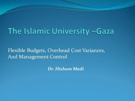 The Islamic University –Gaza