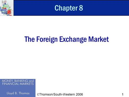 11 Chapter 8 The Foreign Exchange Market © Thomson/South-Western 2006.
