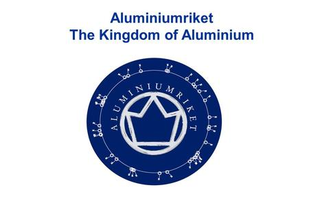 Aluminiumriket The Kingdom of Aluminium. Area: 33 044 km 2 Population: 897 200 The region The region has got more than 2 500 manufacturing companies!