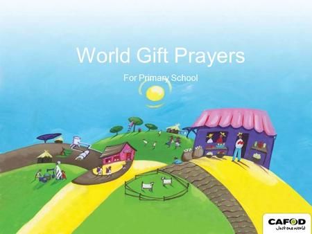 World Gift Prayers For Primary School.