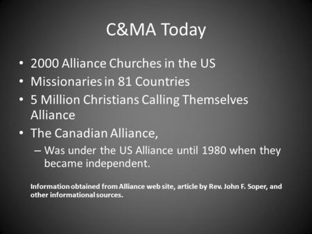 C&MA Today 2000 Alliance Churches in the US Missionaries in 81 Countries 5 Million Christians Calling Themselves Alliance The Canadian Alliance, – Was.