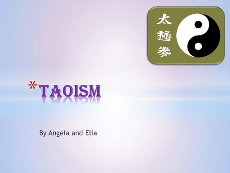 By Angela and Ella. In Taoism they believe in man's close relationship with nature and the universe. The ultimate way of life in Taoism is the Tao, or.