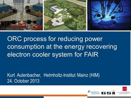 ORC process for reducing power consumption at the energy recovering electron cooler system for FAIR Kurt Aulenbacher, Helmholtz-Institut Mainz (HIM) 24.