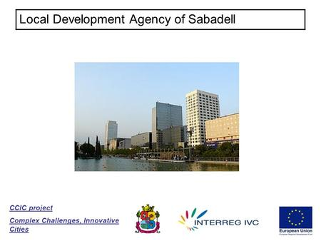 Local Development Agency of Sabadell CCIC project Complex Challenges, Innovative Cities.