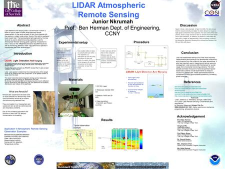 LIDAR Atmospheric Remote Sensing Junior Nkrumah Prof. Ben Herman Dept. of Engineering, CCNY Abstract Experimental setup Procedure Materials Results Discussion.