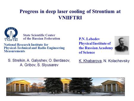 State Scientific Center of the Russian Federation National Research Institute for Physical-Technical and Radio Engineering Measurements Progress in deep.