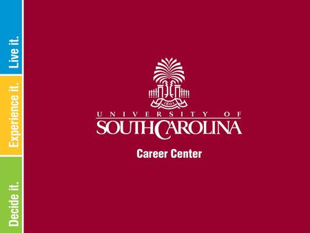 About Us The mission of the University of South Carolina Career Center is to empower and educate students in the development of lifelong career management.
