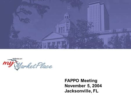 FAPPO Meeting November 5, 2004 Jacksonville, FL. 2 DMS Mission FY 03-04 To become a customer focused agency providing effective and efficient services.