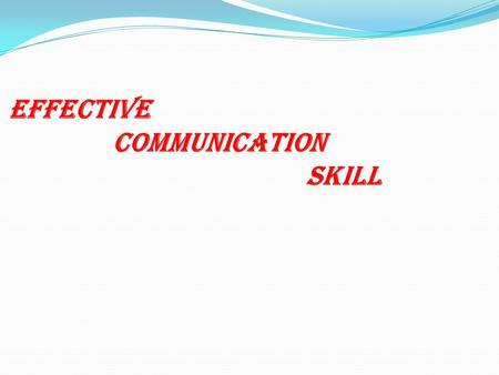 EFFECTIVE COMMUNICATION SKILL. Overview Functions of Communication The Communication Process Communication Fundamentals Key Communication Skills.