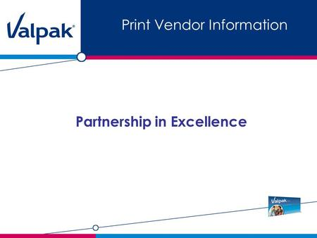 Print Vendor Information Partnership in Excellence.