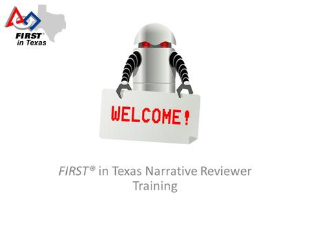 FIRST® in Texas Narrative Reviewer Training. Ben Holquist Grants Coordinator (512)814-3280