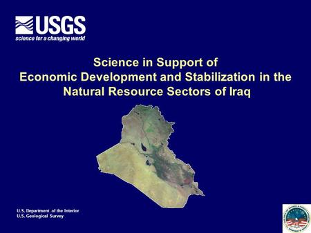 U.S. Department of the Interior U.S. Geological Survey Science in Support of Economic Development and Stabilization in the Natural Resource Sectors of.
